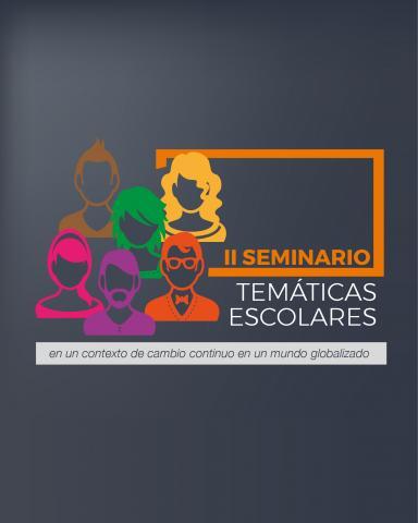 II Seminario de Temáticas Escolares
